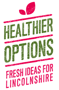 Healthier Options - Fresh Ideas for Lincolnshire